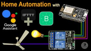 Google Assistant, Blynk, IoT based Home Automation