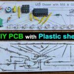 Make DIY PCB for Mini Projects using plastic sheet